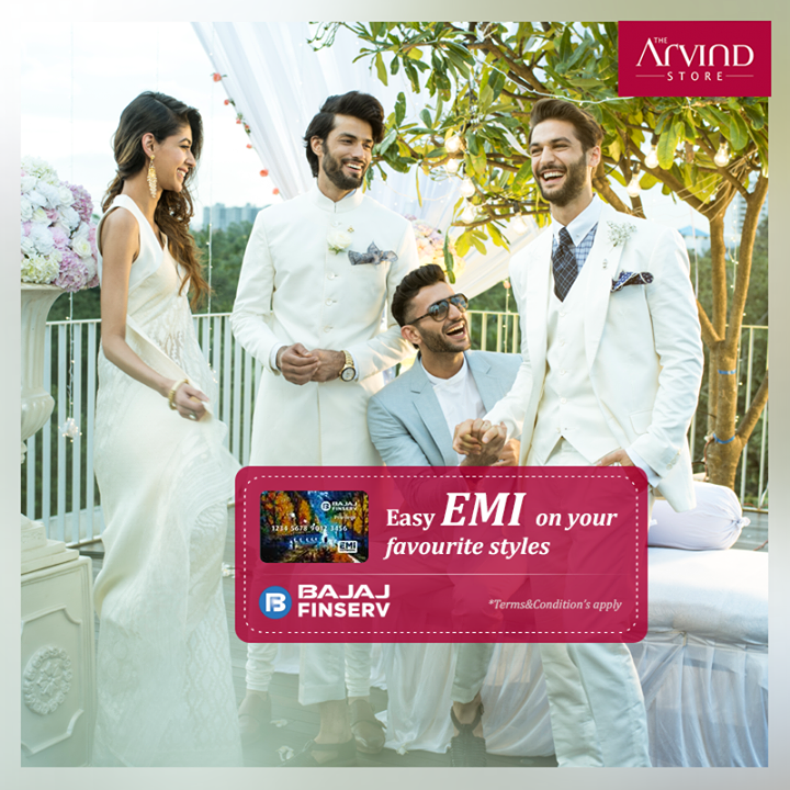 Why wait, when you can get your favorite styles with Easy EMI options. Register with Bajaj Finance and shop at The Arvind Stores today.