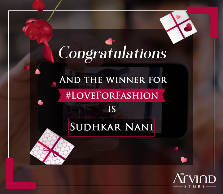 Congratulations Sudhkar Nani on winning #LoveForFashion contest. DM us your complete address details and contact details.