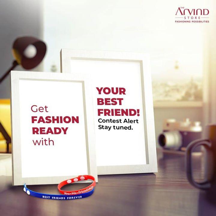The Arvind Store,  FriendshipFashionGoals, ContestAlert, FriendshipDay