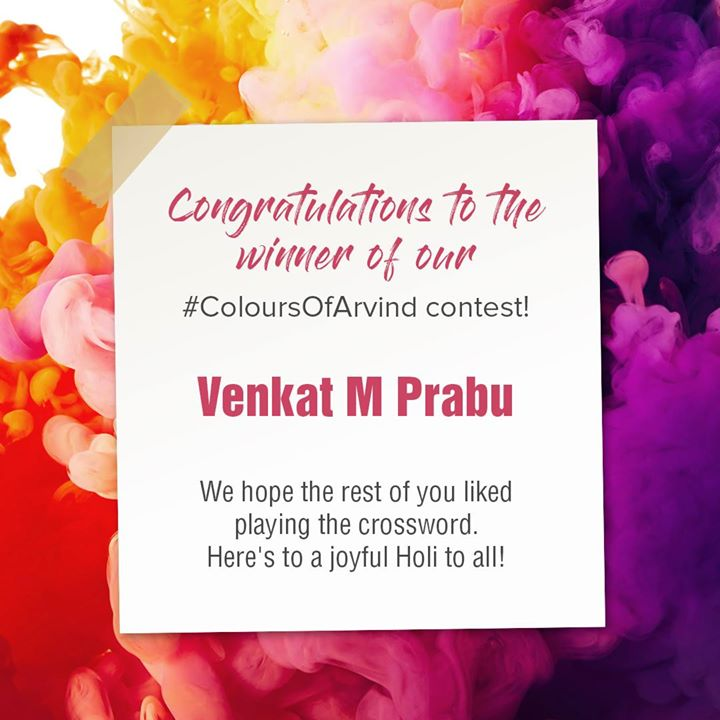 Congratulations Venkat M Prabhu for your amazing answers. You truly know your style. We hope you enjoy the voucher and a Happy Holi to you from all of us at Arvind.