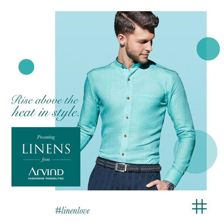 The Arvind Store,  ArvindFashioningPossibilities, Linen, menswear, mensfashion, summer