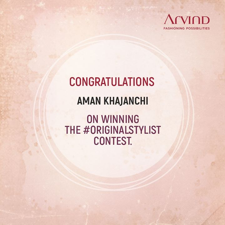 Congratulations Aman Khajanchi for winning the #OriginalStylist contest. Your mother deserves the title for shaping you into the man you've become. We hope you enjoy the spoils of your contest winnings.