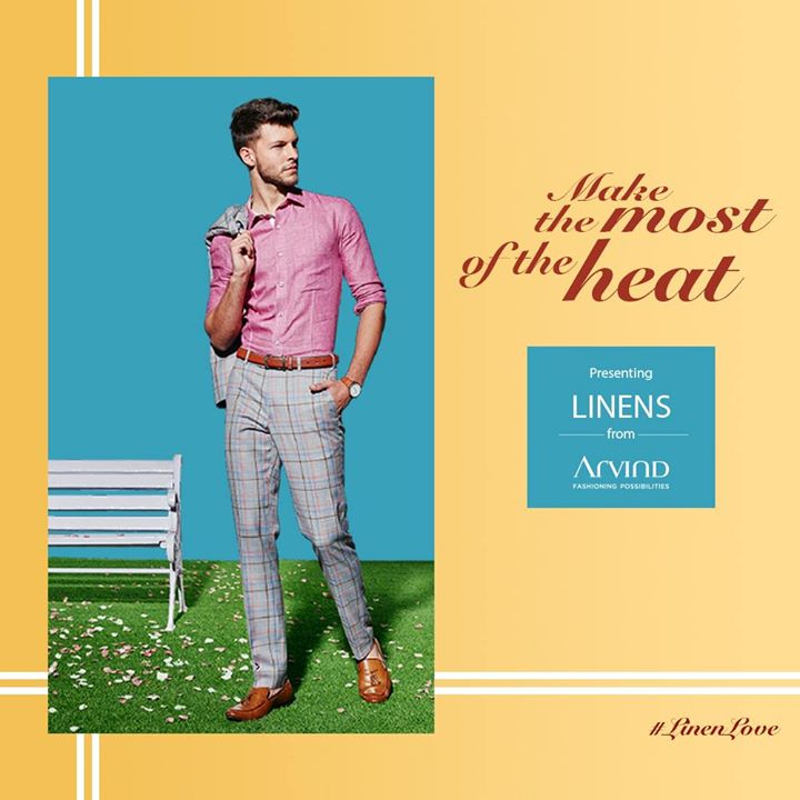 What do we say to summer?  If you're wearing Linens from Arvind, you'd be saying