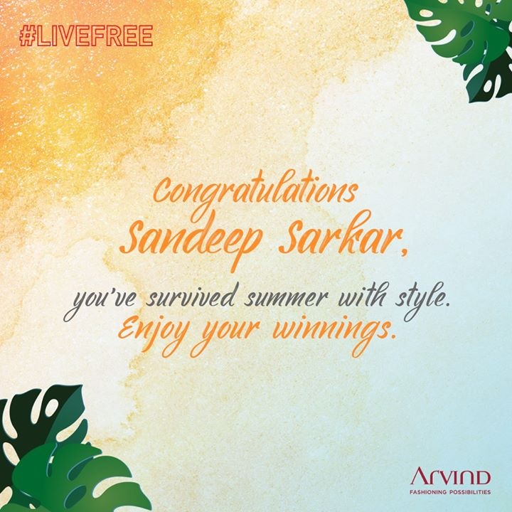 Congratulations Sandeep Sarkar on winning our #LIVEFREE contest in style with your summer hacks!