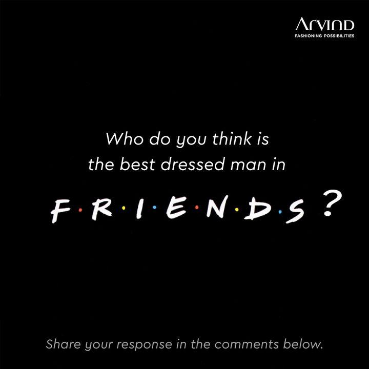 The Arvind Store,  rossgeller, joeytribbiani, chandlerbing?, Friends, Reunion, Arvind, Menswear, Fashion, Friendship, Style, StyleUpNow, Dapper, FashioningPossibilities