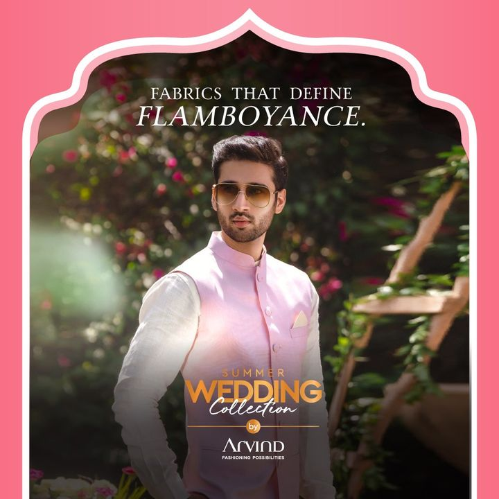 The Summer Wedding Collection by Arvind has fabrics with exquisite fall, drape & rich hand feel.   Please take all the precautions. Stay safe & celebrate.  #Arvind #Summer #WeddingCollection #Dapper #Fashion #Style #StyleUpNow  #Linen #LinenLook #GizaCotton #FashioningPossibilities