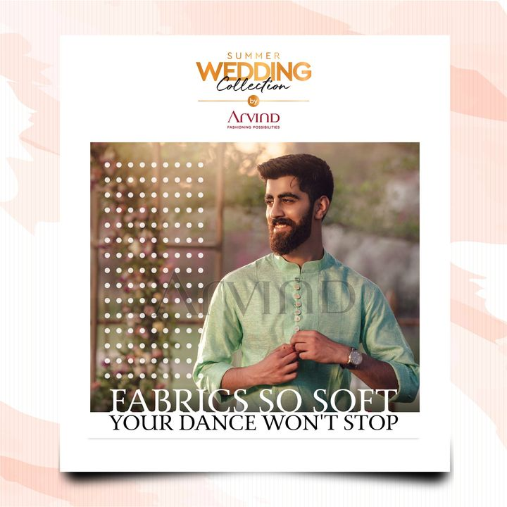 The Summer Wedding Collection with soft & stylish fabrics.  The dance floor is waiting for you.  Please take all the precautions. Stay safe & celebrate.    #Arvind #Summer #WeddingCollection  #Fabrics #Fashion #Style  #StyleUpNow #Dapper #FashioningPossibilities