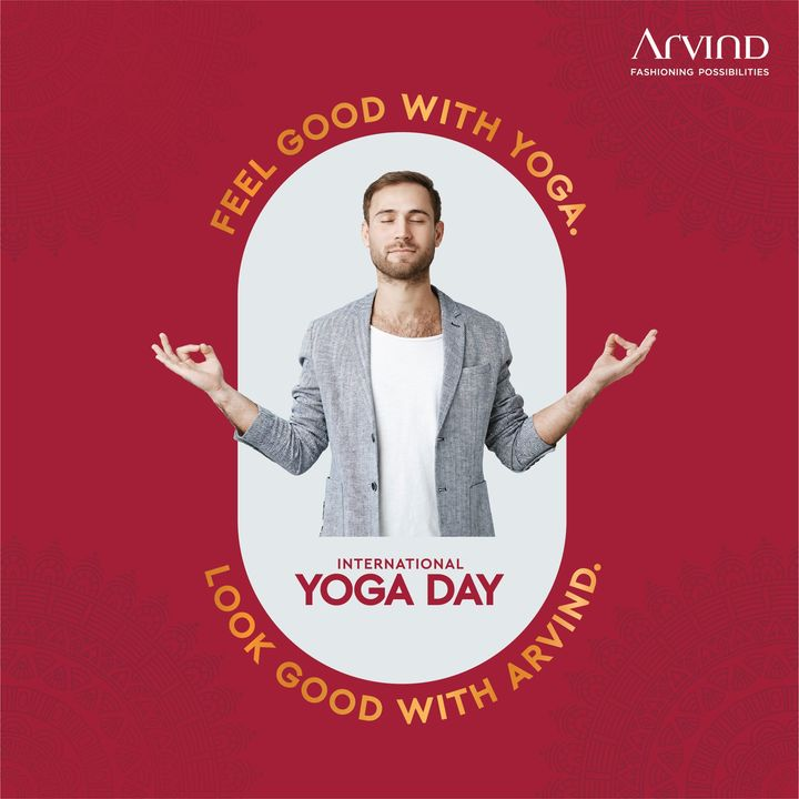 The Arvind Store,  Arvind, Menswear, YogaDay2021, InternationalYogaDay, InternationalDayOfYoga, Cool, Dapper, FashioningPossibilities