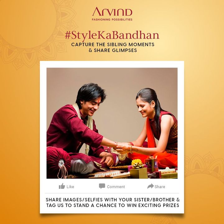 Can you feel the festive vibes of Raksha Bandhan in the air?  It's time to celebrate and level up your excitement with our #StyleKaBandhanContest!  Capture your Sibling moments and share them with joy. Share your images/selfies with your brother or sister and tag us to stand a chance to win exciting prizes.  #ContestAlert #ContestTime #RakhiContest #RakshaBandhan2021 #StyleKaBandhan #SiblingsTime #ShareYourSelfies #FestiveFeel #LikeTagShare #ExcitingPrizesOnYourWay #Arvind #FashioningPossibilities