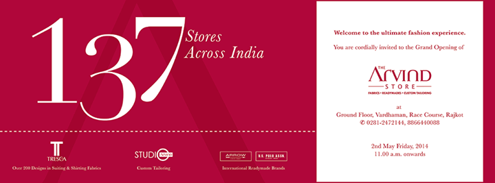 It's a pleasure to invite you for our 137th store opening at Rajkot!