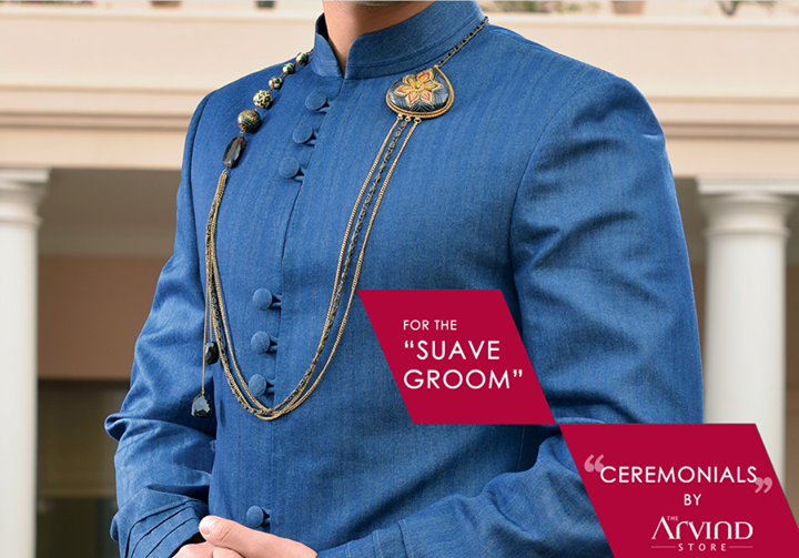 The Arvind Store,  Suave, WeddingCollection, Fashion, Style, MensFashion, TheArvindStore