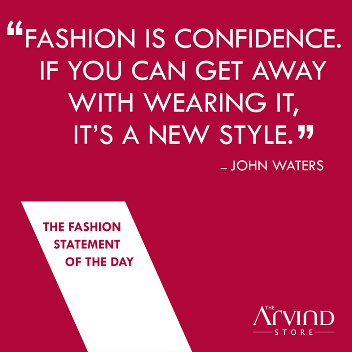 The Arvind Store,  Fashion, Confidence, Style