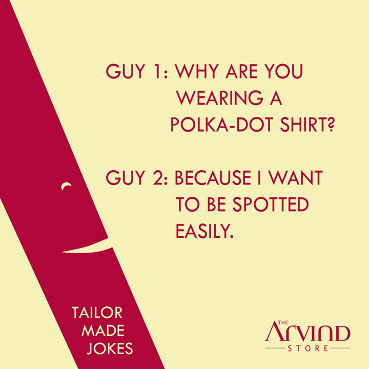 There are better ways to be spotted!  #TailorMadeJokes #TAS #MensFashion #TheArvindStore